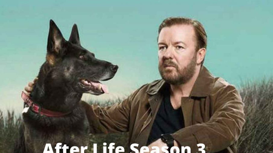 After-Life-Season-3, After-Life-Season-3 release date, After-Life-Season-3 trailler