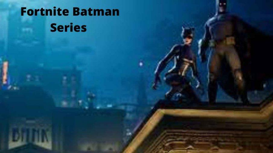 Fortnite Batman Series