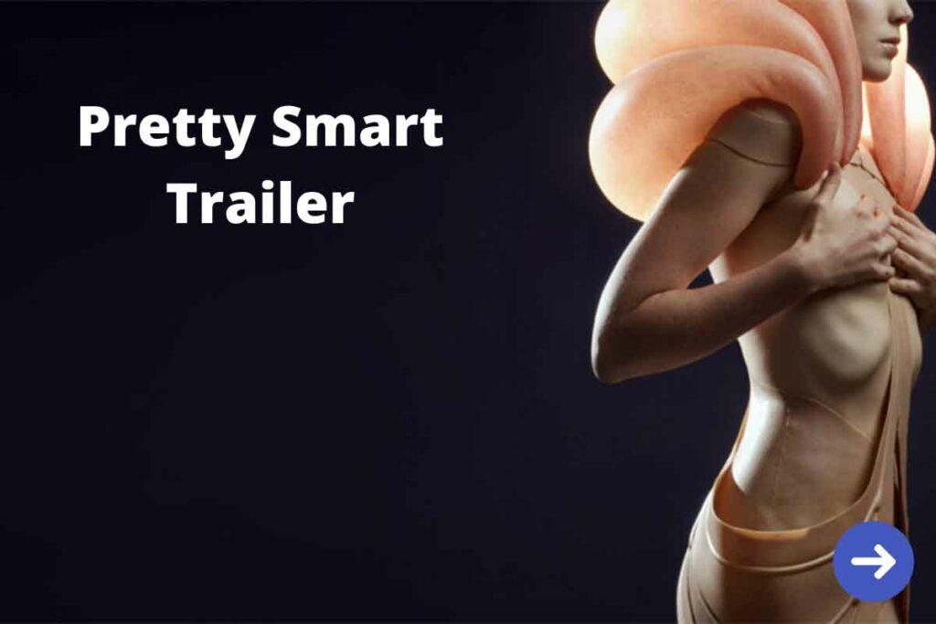 Pretty-Smart'-Trailer