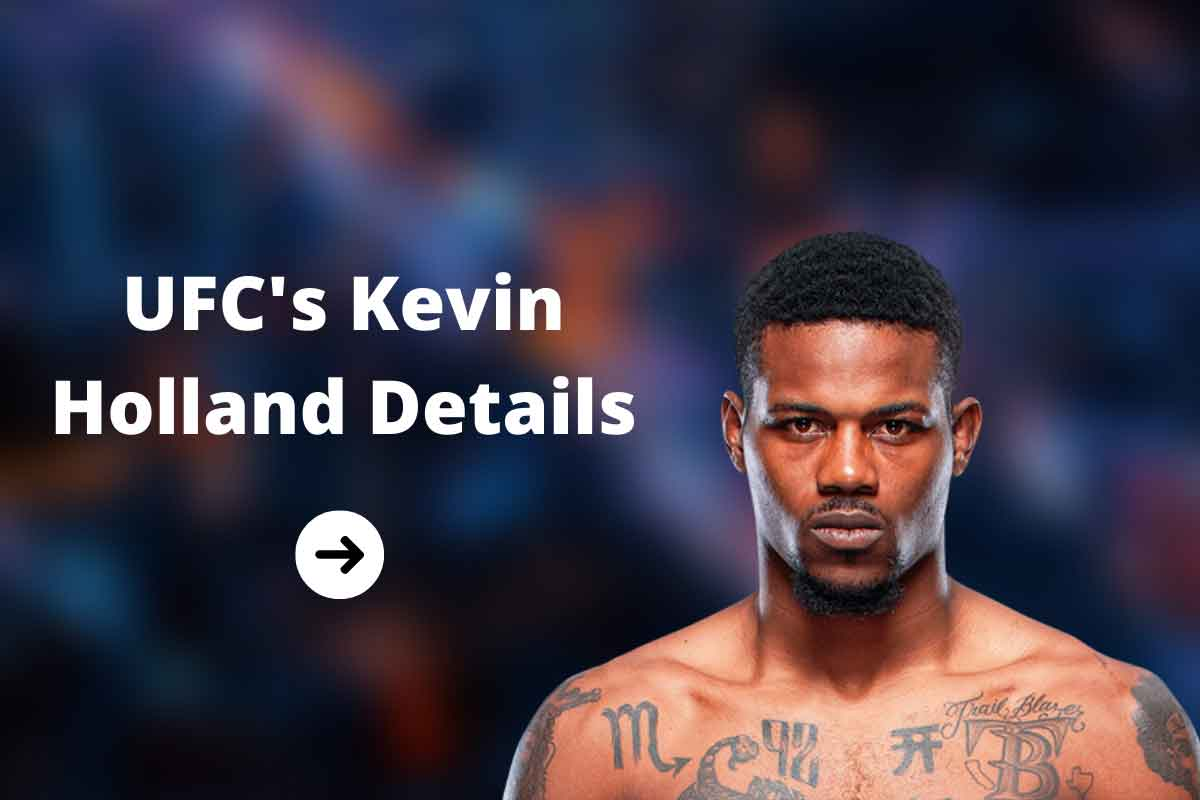 UFC's Kevin Holland Details