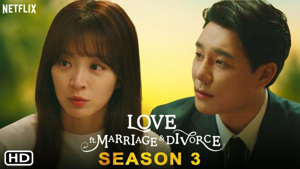 Love ft Marriage And Divorce Season 3